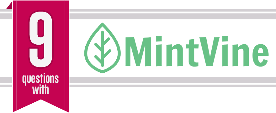 9 questions with MintVine